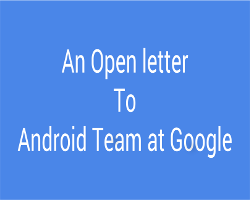 Open letter to Android team at Google