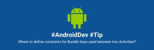 androiddev tips bundle keys constant