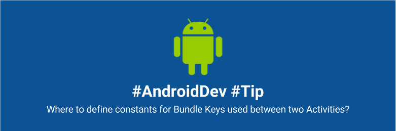 androiddev tips bundle keys constant